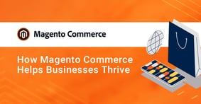 Magento Commerce from Adobe is a Scalable and Customizable Platform that Helps Businesses Create Unique Customer Experiences