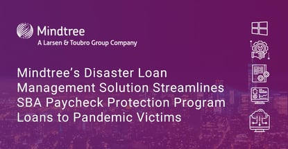 Mindtrees Disaster Loan Management Solution Streamlines Ppp Loans