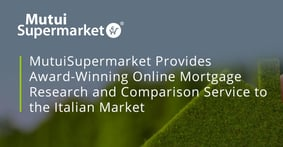 MutuiSupermarket Provides Award-Winning Online Mortgage Research and Comparison Service to the Italian Market