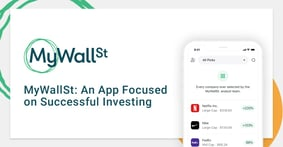 MyWallSt is an App that Focuses on Educating Investors and Helping Them Execute Strategies Successfully