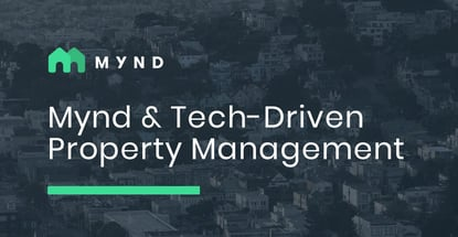 Mynd And Tech Driven Property Management