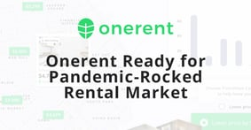Onerent Contactless Property Management Perfectly Situated for Pandemic-Rocked Rental Market