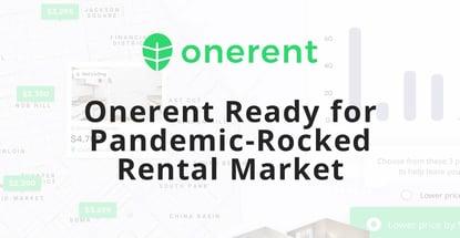 Onerent Ready For Pandemic Rocked Rental Market