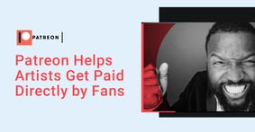 Patreon Provides an Avenue for Content Creators and Artists to Get Paid Directly by Fans for Exclusive Access