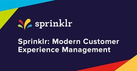 Sprinklr: A Customer Experience Management Platform that Helps Brands Engage with Clients on Any Modern Channel