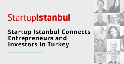 Startup Istanbul Connects Entrepreneurs And Investors In Turkey