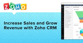 Zoho CRM Empowers Businesses of All Sizes and Industries to Increase Sales and Grow Revenue