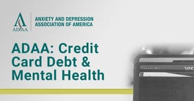 An ADAA Expert Weighs in on the Impacts of Credit Card Debt and Stress During the COVID-19 Crisis