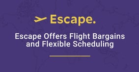 Escape: Harnessing the Power of Big Data to Help Travelers Find Flight Bargains On Their Own Schedules