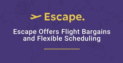 Escape Offers Flight Bargains And Flexible Scheduling