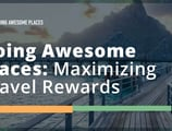 Going Awesome Places: Itineraries, Guides, and Reviews that Help Travelers Plan Adventures and Maximize Credit Card Rewards