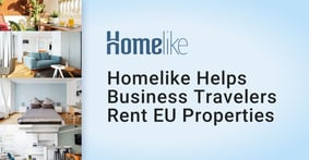 Homelike Helps Extended-Stay Business Travelers Save Time and Money by Connecting Them with Rental Properties in the EU