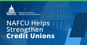 NAFCU Strengthens Credit Unions Through Political Advocacy and Educational and Compliance Assistance Resources