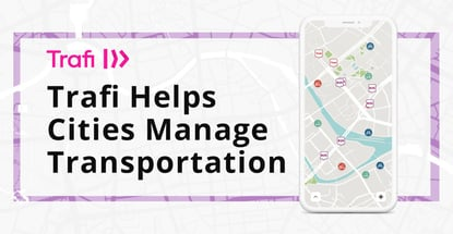Trafi Helps Cities Manage Transportation