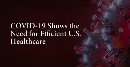 Covid 19 Shows The Need For Efficient Us Healthcare