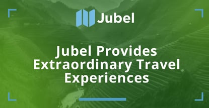 Jubel Provides Extraordinary Travel Experiences