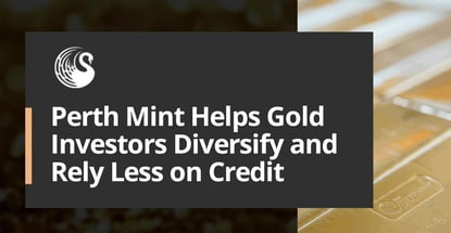 Perth Mint Helps Gold Investors Diversify And Rely Less On Credit