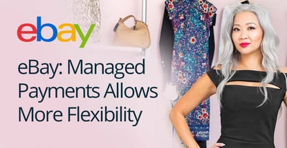 Ebays Managed Payments Program Allows More Flexibility