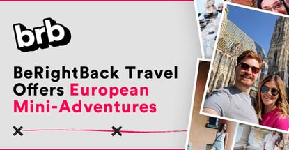 Berightback Travel Offers European Mini Adventures