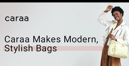 Caraa Makes Modern Stylish Bags