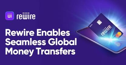 Rewire Debit Card Makes Global Money Transfers Easy