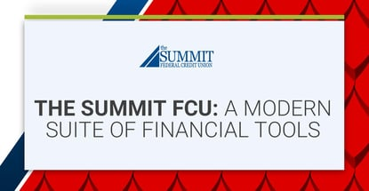The Summit Fcu Offers A Modern Suite Of Financial Tools
