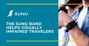 The Sunu Band Helps Visually Impaired Travelers