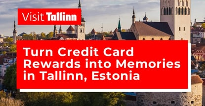 Turn Credit Card Rewards Into Memories In Tallinn Estonia