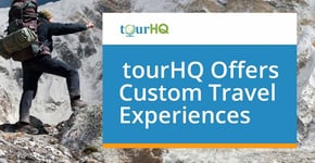 tourHQ Offers Custom Travel Experiences