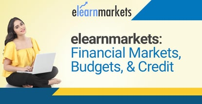 Elearnmarkets Teaches About Financial Markets Budgets Credit