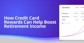 How Credit Card Rewards Can Help Boost Retirement Income