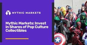 Mythic Markets: Shares of Pop Culture Collectibles