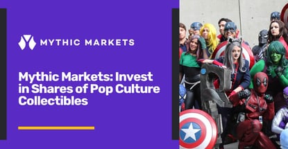 Mythic Markets Enables Investment In Shares Of Pop Culture Collectibles