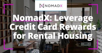 Nomadx Helps Digital Nomads Leverage Credit Card Rewards For Rental Housing