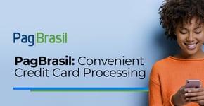 PagBrasil: Convenient Credit Card Processing