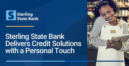 Sterling State Bank Delivers Credit Solutions With A Personal Touch