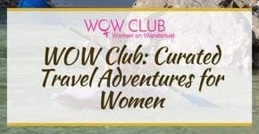 WOW Club: Curated Travel Adventures for Women