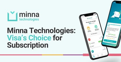 Minna Technologies Is Visas Choice For Subscription Management
