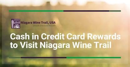 Cash In Credit Card Rewards To Visit Niagara Wine Trail