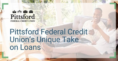 Pittsford Federal Credit Unions Unique Take On Loans