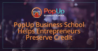 Popup Business School Helps Entrepreneurs Preserve Credit