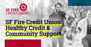 SF Fire Credit Union: Healthy Credit & Community Support