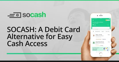 Socash Is A Debit Card Alternative For Easy Cash Access