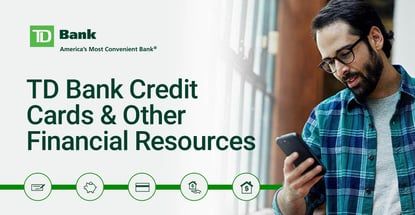 Td Bank Credit Cards And Other Financial Resources