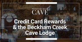 Credit Card Rewards & the Beckham Creek Cave Lodge