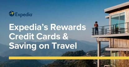 Expedias Rewards Credit Cards And Saving On Travel