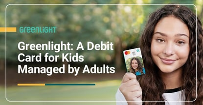 Greenlight Is A Debit Card For Kids Managed By Adults