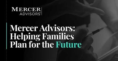 Mercer Advisors Helps Families Plan For The Future