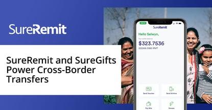 Sureremit And Suregifts Power Cross Border Transfers