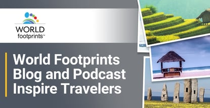 World Footprints Blog And Podcast Inspire Travelers